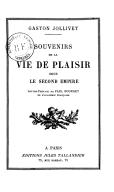 Image from object titled Souvenirs de la vie de plaisir sous le second Empire / Gaston Jollivet ; lettre-préface de Paul Bourget, de l'Académie française