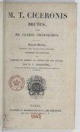 Image from object titled M. T. Ciceronis Brutus, sive de Claris oratoribus. Nouvelle édition... par M. E. Deschanel,...