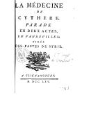 Image from object titled La médecine de Cythère , parade en 2 actes, en vaudevilles, tirée des fastes de Syrie