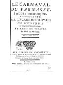 Image from object titled Le carnaval du Parnasse , ballet héroïque... Remis au théâtre le... 22 mai 1759 [Paroles de L. Fuzelier, musique de Mondonville]