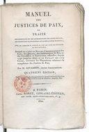 Image from object titled Manuel des justices de paix... par M. Levasseur,... 4e édition... augmentée d'un grand nombre de décisions des cours royales et de la Cour de cassation, jusqu'en 1822