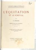 Image from object titled L'équitation et le cheval / par Molier ; préface de Paul Bourget,...