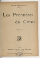 Image from object titled Les frontières du coeur : roman / Victor Margueritte