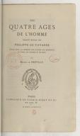 Image from object titled Les quatre âges de l'homme : traité moral / de Philippe de Navarre ; publ. pour la première fois d'après les manuscrits de Paris, de Londres et de Metz par Marcel de Fréville