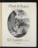 Image from object titled Chant du Guagiro (campagnard créole) grande scène caractéristique cubaine, pour piano. Op. 61 / par N. R. Espadero