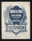 Image from object titled Chant de l'âme, caprice poétique de concert composé pour le piano. Op. 13 / par N. R. Espadero, de la Havane