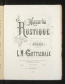 Image from object titled Mazurka rustique : op. 81 : oeuvre posthume / composée pour piano par L. M. Gottschalk ; publiée sur manuscrits originaux avec autorisation de sa famille par N.R. Espadero (de La Havane)