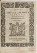 Image from object titled Spoglia amorosa. Madrigali a cinque voci, de diversi eccellentissimi musici. novamente ristampata