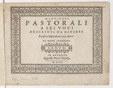 Image from object titled Madrigali pastorali a sei voci descritti da diversi et posti in musica da altri tanti autori di novo stampati