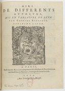 Image from object titled Airs de différents auteurs, mis en tablature de luth par Gabriel Bataille. Sixiesme livre