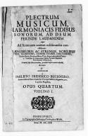 Image from object titled Plectrum musicum, harmoniacis fidibus sonorum, ad Deum perinde làudandum atque ad hominum animos exhilarandos concinnatum... à Philippo Friderico Buchnero. Opus quartum