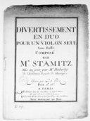 Image from object titled Divertissement en duo pour un violon seul sans basse.... Mis au jour par M. Huberty.... Gravé par le sr Hue