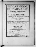 Image from object titled Le Carnaval du Parnasse, ballet héroïque dédié à Mme la Mq.se de Pompadour, mis en musique par M. Mondonville, représenté par l'Académie Royalle de musique pour la première fois le 23 septembre 1748. Paroles de Fuzelier...Oeuvre VIIe Gravé par le sr Hue