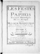 Image from object titled Les Festes de Paphos, ballet héroïque...mis en musique par M. Mondonville représenté par l'Académie royale de musique le 9 may 1758. Oeuvre Xe.... Gravé par le sr Hue