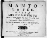 Image from object titled Manto la fée, opéra mis en musique par J. B. Stuck, représenté pour la 1ere fois par l'Académie Royale de Musique le... jour de... 1710. Paroles de Menesson