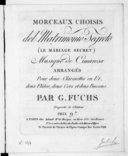 Image from object titled Morceaux choisis del Matrimonio segreto (Le mariage secret)..., arrangés pour deux clarinettes en ut, deux flûtes, deux cors et deux bassons par G. Fuchs