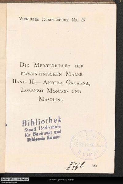Image from object titled Die Meisterbilder von Andrea Orcagna (1308 (?) -1368), Lorenzo Monaco (c. 1370-1425) und Masolino (1384 - nach 1435): Eine Auswahl von 60 Reprod. nach Photogr. d. Orig. Aufnahmen, die am besten der Künstler Lebenswerk charakterisieren; 2