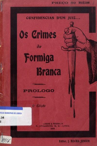 Image from object titled Os crimes da formiga branca: confidências viridicas e sensacionaes d'um juiz de investigação