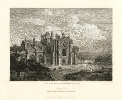 Engraving of Melrose Abbey by J. Greig after A. Nasmyth; Essay on Border Antiquities; Lay of the Last Minstrel, The; Monastery, The; Abbot, The; South Front, Melrose Abbey Church