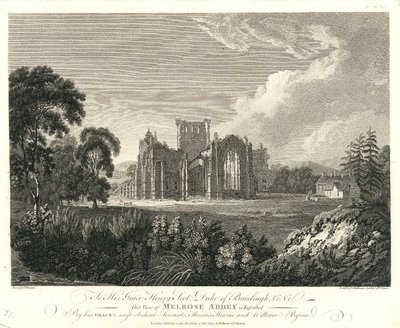 Etching of Melrose Abbey by S. Middiman and W. Byrne after T. Hearne; Lay of the Last Minstrel, The; Monastery, The; Abbot, The; Essay on Border Antiquities; To His Grace Henry Scot, Duke of Buccleugh, &c. &c - This View...