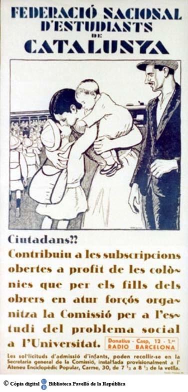 Ciutadans!! : contribuïu a les subscripcions obertes a profit de les colònies que per els [sic] fills dels obrers en atur forçós organitza la Comissió per a l'estudi del problema social a l'Universitat [sic]