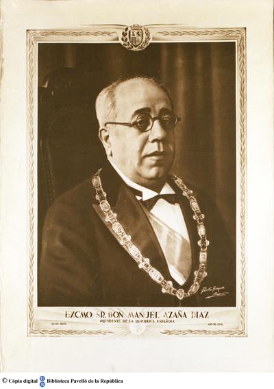 Excmo. Sr. Manuel Azaña Díaz, Presidente de la República Española : 10 de mayo año 1936