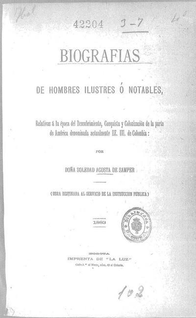Image from object titled Biografías de hombres ilustres o notables : relativas a la época del descubrimiento, conquista y colonización de la parte de América denominada actualmente EEUU de Colombia