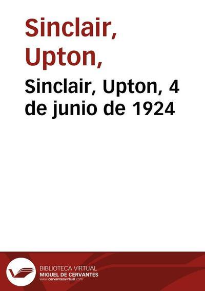 Image from object titled Sinclair, Upton, 4 de junio de 1924