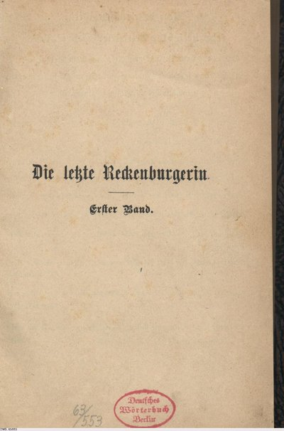 Image from object titled Die letzte Reckenburgerin; Erster Band; Roman