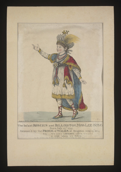 Print entitled 'The Infant Roscius and Billington, Miss Lee Sugg'. Published in January 1805 by Mr. Sugg at Jones's Hackney Coffee House and Tavern, Hackney.