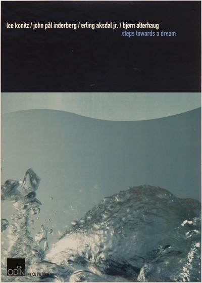 Image from object titled Lee Konitz + John Pål Inderberg + Erling Aksdal jr. + Bjørn Alterhaug / Steps towards a dream; Plakat