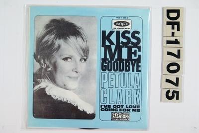 Kiss me goodbye / I've got love going for me; Grammofonplate