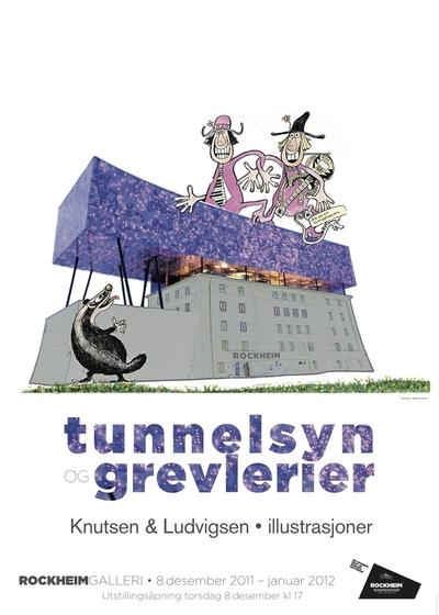 Knutsen og Ludvigsen illustrasjoner / Tunnelsyn og grevlerier : Rockheim Galleri; Plakat