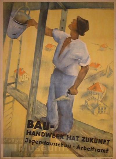 Bauhandwerk hat Zukunft; Plakat