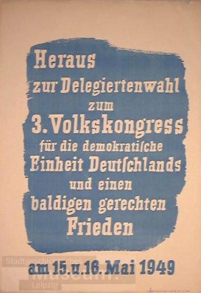 Image from object titled Heraus zur Delegiertenwahl zum 3. Dt. Volkskongreß für die demokratische Einheit Deutschlands am 15. und 16. Mai 1949; Plakat