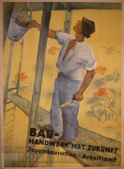 Bau-Handwerk hat Zukunft Jugendausschuss. Arbeitsamt; Plakat