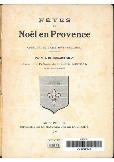 Image from object titled Fêtes de Noël en Provence: coutumes et traditions populaires/ par M.-J. de Kersaint-Gilly