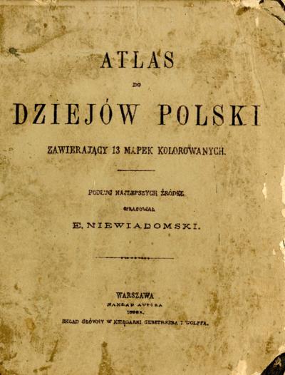 Atlas do dziejów Polski zawierający 13 mapek kolorowych