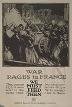 War rages in France we must feed them : they cannot fight & raise food at the same time..