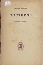 Nocturne : proza en poëzie uit den tijd der onvrijheid en herleving / door Louis de Bourbon