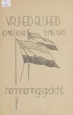 Vrijheid-blijheid : 10 mei 1940 - 5 mei 1945 : herinneringsgedicht / prof. Elio