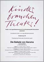 Kinder brauchen Theater! : Die Ballade von Garuma