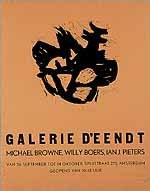 Galerie d'Eendt. Michael Browne, Willy Boers, Ian J. Pieters