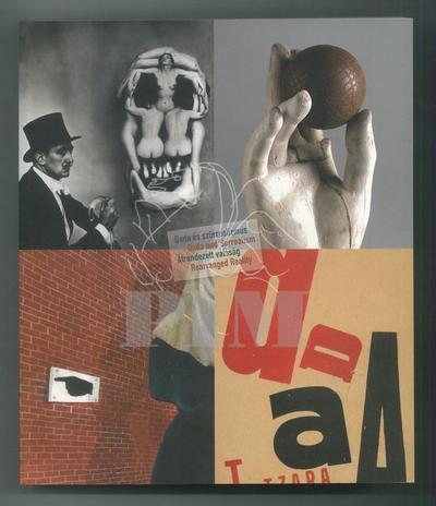 Dada és szürrealizmus :  Magritte, Duchamp, Man Ray, Miró, Dalí : válogatás a jeruzsálemi Izrael Múzeum gyűjteményéből
