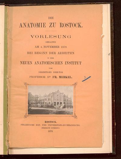 Image from object titled Die Anatomie zu Rostock : Vorlesung gehalten am 4. November 1878 bei Beginn der Arbeiten in dem neuen anatomischen Institut