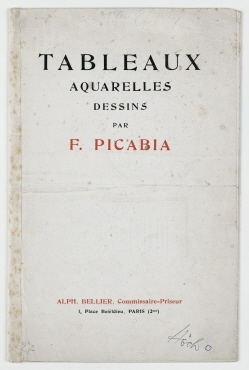 Catalogue des Tableaux aquarelles dessins par F. Picabia. Paris