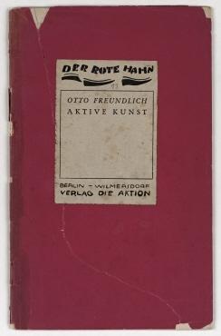 Das Perpetuum-Mobile. Aktive Kunst. Berlin. Verlag der Wochenschrift Die Aktion, 1918, 11 Zeichnungen von Otto Freundlich. (Der rote Hahn; 13). Gedruckte Widmung.