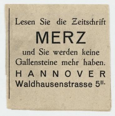 Lesen Sie die Zeitschrift / MERZ / und Sie werden keine / Gallensteine mehr haben. / HANNOVER / Waldhausenstrasse 5 II.. Merz-Propagandazettel