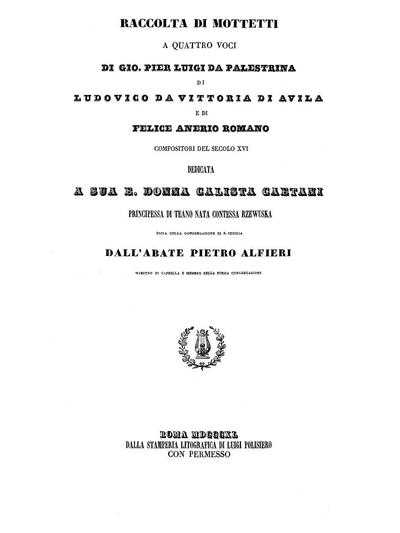 Image from object titled Raccolta di mottetti a quattro voci di Gio. Pier Luigi da Palestrina, di Ludovoco da Vittoria di Avila e di Felice Anerio, romano, compositori del secolo XVI