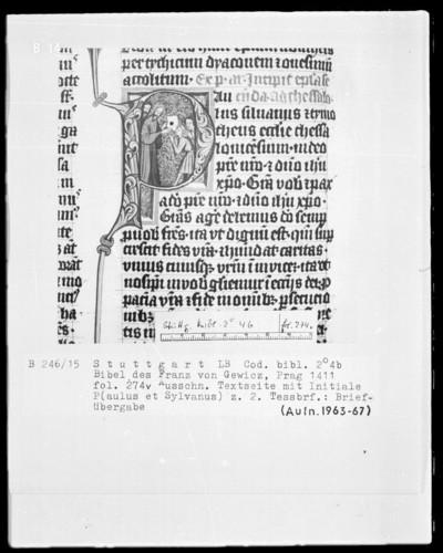Lateinische Bibel in zwei Bänden für Franz von Gewicz — Initiale P (aulus Silvanus) mit Briefübergabe, Folio 274verso